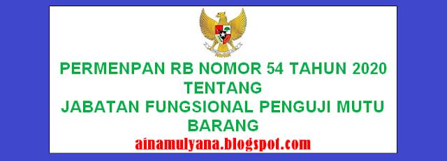 Tentang Jabatan Fungsional Penguji Mutu Barang   PERMENPAN RB NOMOR 54 TAHUN 2020 TENTANG JABATAN FUNGSIONAL PENGUJI MUTU BARANG
