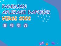 Terkini: Panduan Aplikasi Dapodik Versi 2022