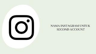 Nama Instagram untuk Second Account yang Bagus dan Lucu