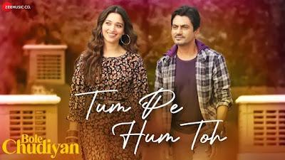 Tum Pe Hum Toh lyrics in hindi and English Bole Chudiyan