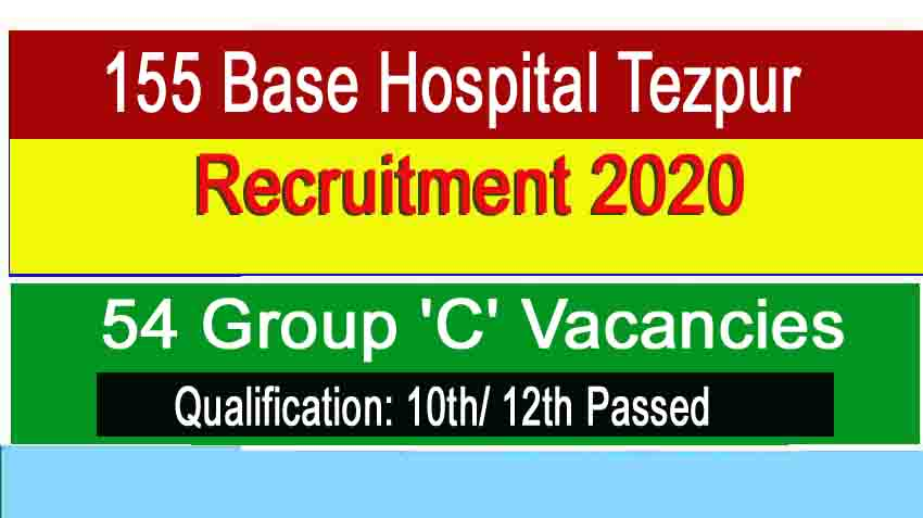 155 Base Hospital Tezpur Recruitment 2020