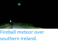 http://sciencythoughts.blogspot.com/2019/10/fireball-meteor-over-southern-ireland.html