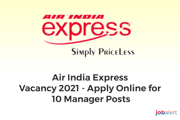 Air India Express Vacancy 2021 - Apply Online for 10 Manager Posts