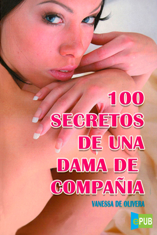 100 Secretos de una dama de compañía – Vanessa de Oliveira [MultiFormato]
