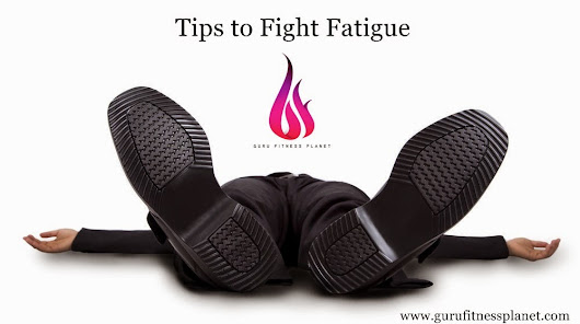 Article # 599. Tips to Fight Fatigue