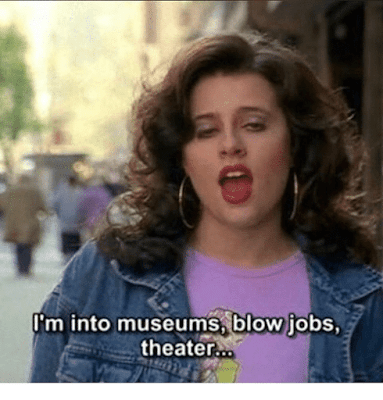 """""""I'm into museums, blow jobs, theater..."""" Sex In The City (1998) Three's a Crowd.  PYGear.com"""