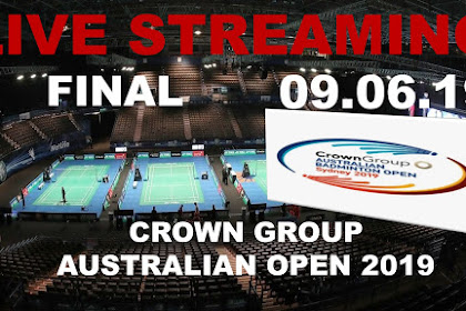 Live Streaming Badminton CROWN GROUP AUSTRALIAN OPEN 2019 #Final