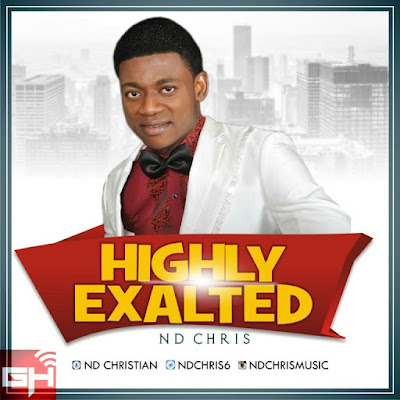 Music: Highly Exalted – ND Chris