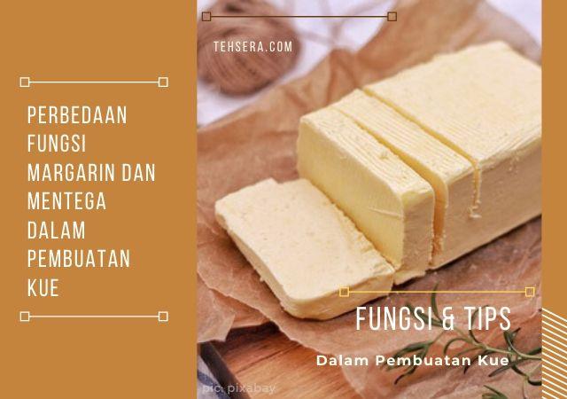 Perbedaan Fungsi Margarin dan Mentega dalam Membuat Kue