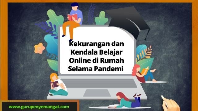 Kendala Belajar Online di Rumah Selama Pandemi