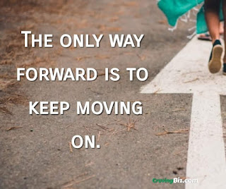 The only way forward is to keep moving on.