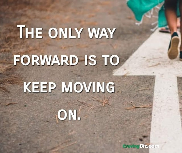 Time to Move On Quotes - Keep Moving Forward Motivationals