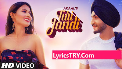 Turi Jandi Lyrics - Akaal | LyricsTRY.Com
