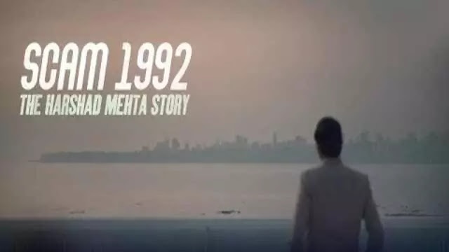 Scam 1992 the Harshad Mehta Story Full Web Series Movie Story Cast Watch Download Online Free