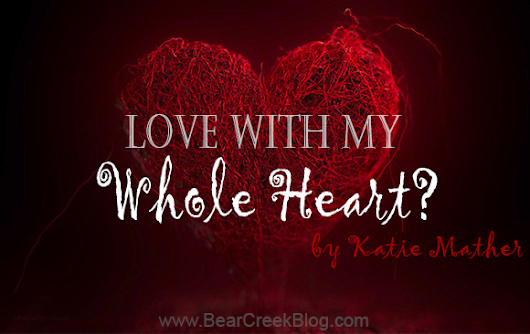 Love With My Whole Heart?