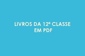DESCARREGAR LIVROS DA 12ª CLASSE EM PDF - Mozaprende