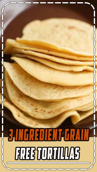 3 ingredient, soft and pliable tortillas that are #grainfree #nutfree & #vegan! #GlutenFree