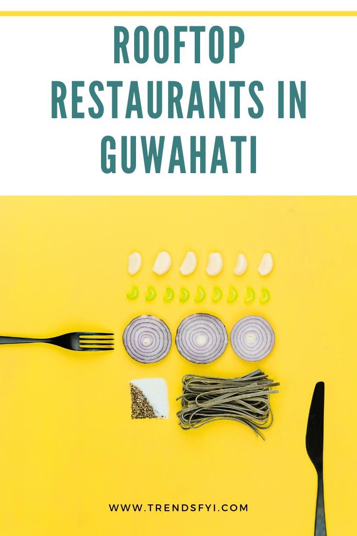 top rooftop restaurants in guwahati that are trending