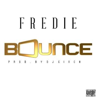 Music Premiere: Fredie - Bounce (Prod. By Dj Cinch)