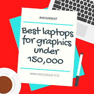 https://www.discuss247.xyz/2020/04/best-laptops-for-graphics-under-150000.html