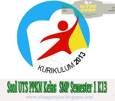 Download Soal UTS PPKN Kelas  SMP Semester 1 K13 2019