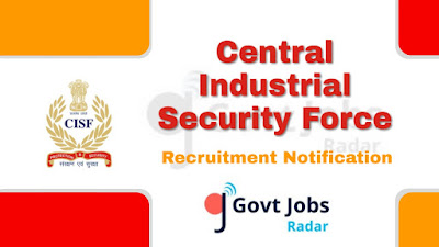 CISF recruitment notification 2019, govt jobs in India, central govt jobs, govt jobs for 12th pass