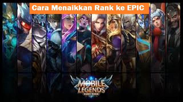 Cara Menaikkan Rank ke Epic di Mobile Legends