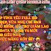 FIX LAG LIÊN QUÂN MOBILE MÙA 12 VỚI MAP TÌNH YÊU FULL HD 8MB FULL 3 CẤU HÌNH, HỖ TRỢ GIẢM LAG