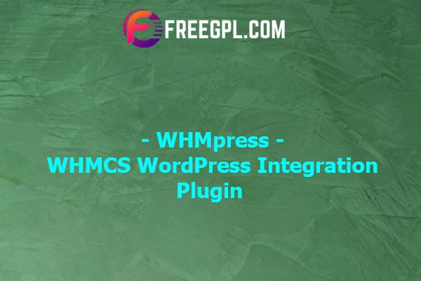 WHMpress - WHMCS WordPress Integration Plugin Nulled Download Free