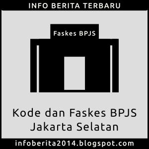 Kode dan Faskes BPJS Kesehatan Jakarta Selatan