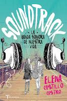 Soundtrack, la banda sonora de nuestra vida | Elena Castillo Castro