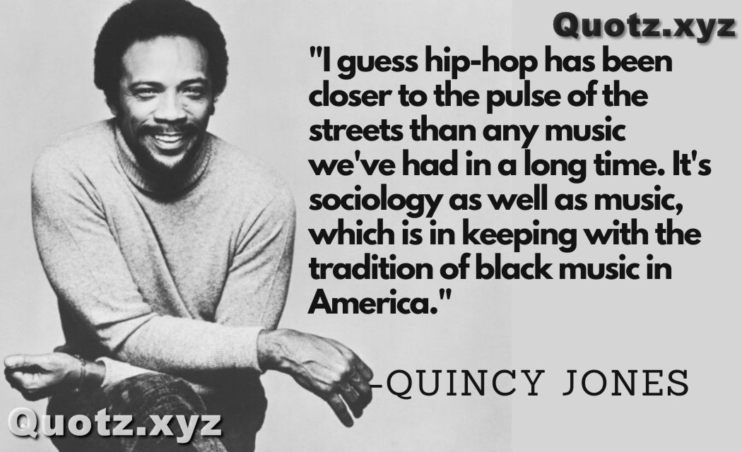 QUOTES BY QUINCY JONES ABOUT LIFE EXPERIENCE|QUINCY JONES QUOTES IMAGES