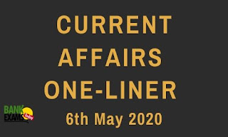 Current Affairs One-Liner: 6th May 2020