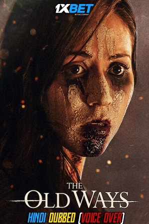 The Old Ways (2020) 800MB Full Hindi (Voice Over Dubbed) Dual Audio Movie Download 720p WebRip [1XBET]
