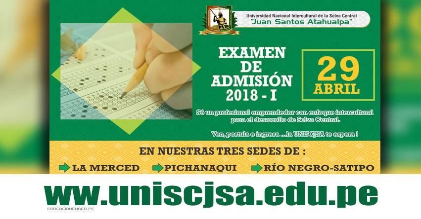 Resultados UNISCJSA 2018-1 (29 abril) Ingresantes Examen de Admisión - La Merced - Pichanaqui - Satipo - Universidad Nacional Intercultural de la Selva Central «Juan Santos Atahualpa» www.uniscjsa.edu.pe