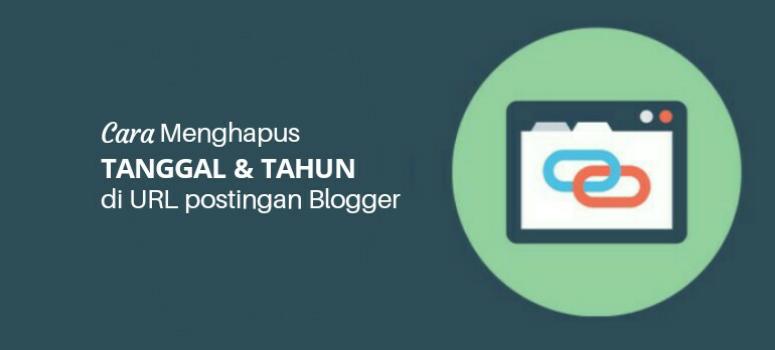 Menghapus tanggal dan tahun di URL postingan Blogger