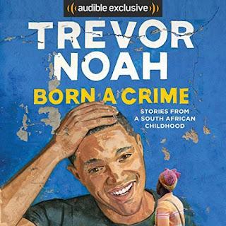 Born a Crime Audiobook by Trevor Noah