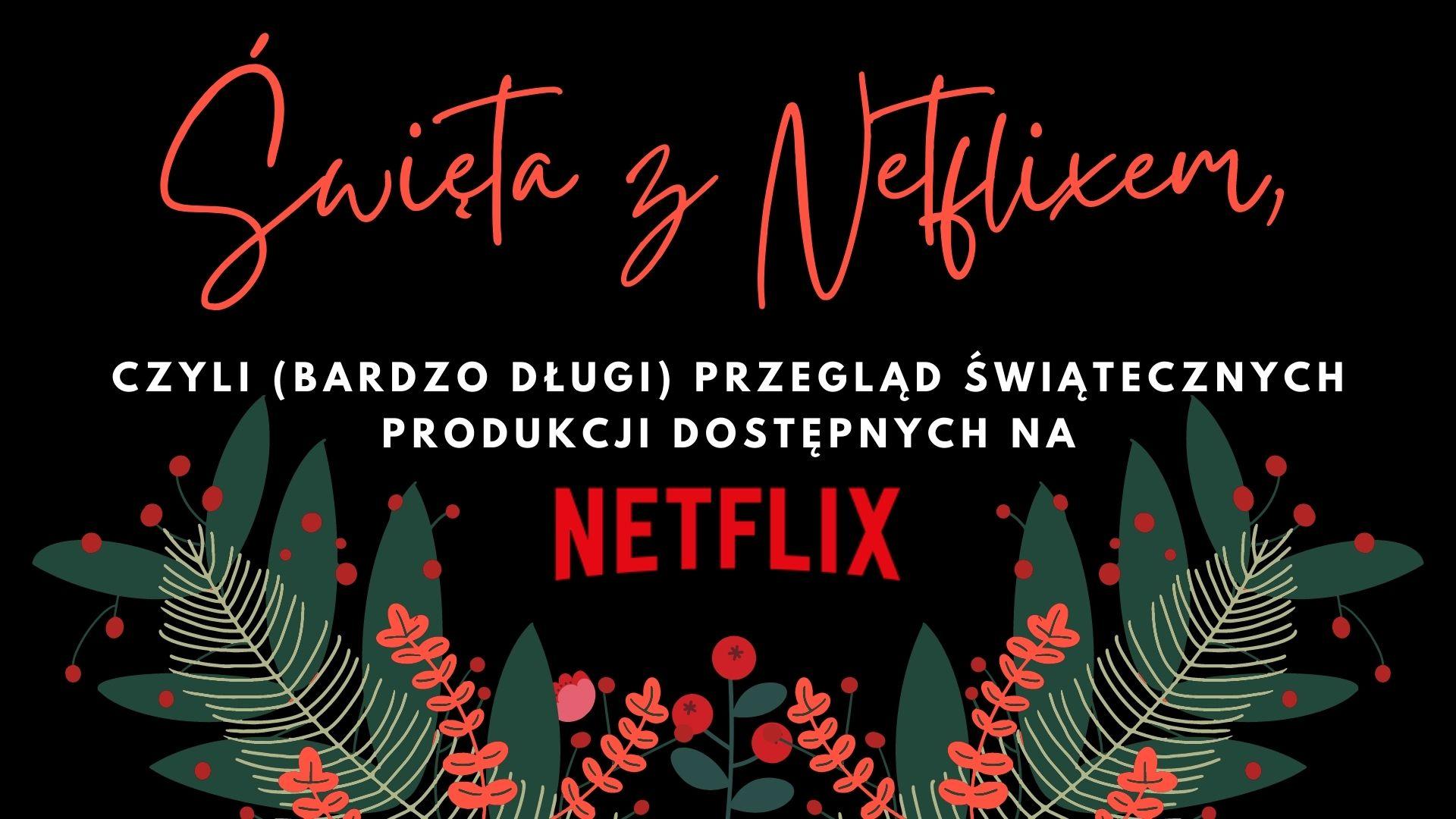 świąteczne filmy, świąteczne filmy na Netflixie, co zobaczyć na Netflixie, świąteczne produkcje Netflixa, święta Netflix, co zobaczyć na Netflixie w święta, świąteczne filmy na netflix przegląd