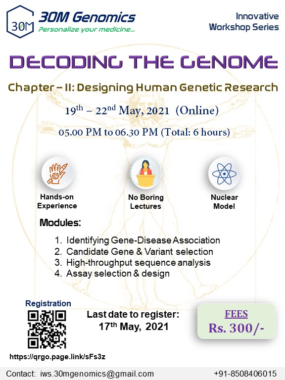 30M Genomics Workshop on Decoding Genome | Chapter-II: Designing Human Genetic Research | 19-22 May 2021