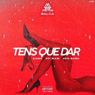 Djabbs Feat HotBlaze & Kota Manda - Tens que dar