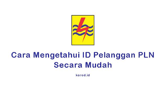 Cara Mengetahui ID Pelanggan PLN Prabayar dan Pascabayar Secara Mudah