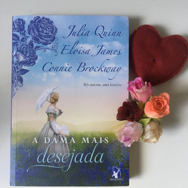 A Dama Mais Desejada- Julia Quinn, Eloisa James e Connie Brockway