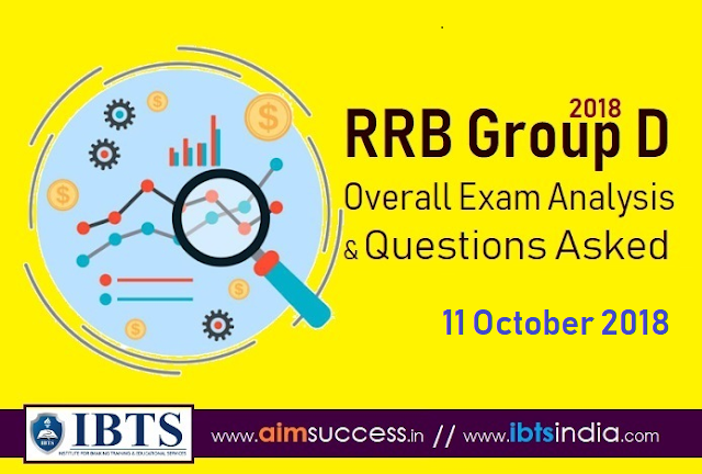 RRB Group D Exam Analysis 11 October 2018 & Questions Asked
