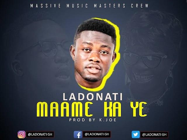 Ladonati -Maame Ka Y3(Prod.By K.Joe)