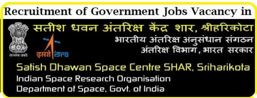 Sarkari Naukri Vacancy Recruitment ISRO SDSC SHAR