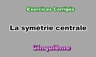 Exercices Corrigés de Symétrie Centrale 5eme en PDF