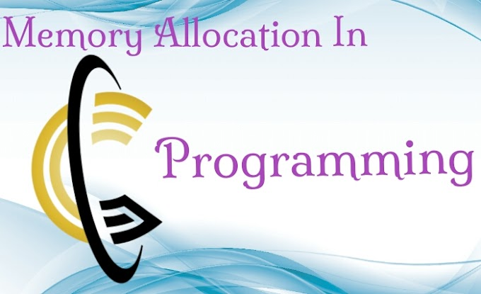 Memory Allocation in C Programming Language