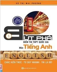 Bứt Phá Điểm Thi THPT Quốc Gia Môn Tiếng Anh 1 - Vũ Thị Mai Phương