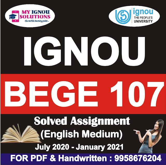 BEGE 107 Solved Assignment 2020-21