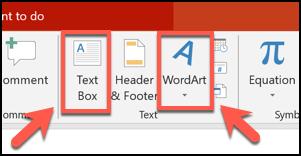 انقر فوق الزر Text Box أو أزرار WordArt لإدراج أي كائن في عرض PowerPoint التقديمي